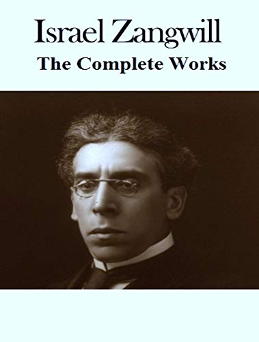 The Complete Works of Israel Zangwill