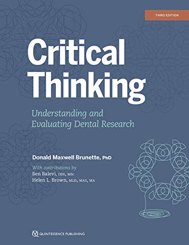 Critical Thinking: Understanding and Evaluating Dental Research, Third Edition