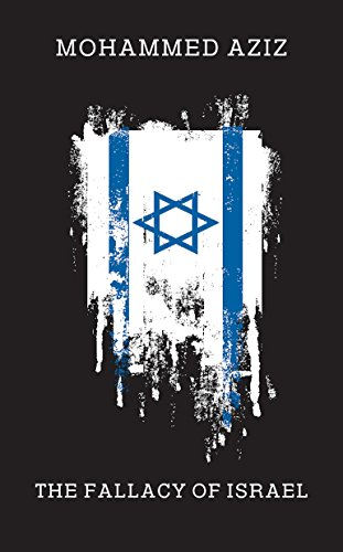 The Fallacy of Israel (English Edition)
