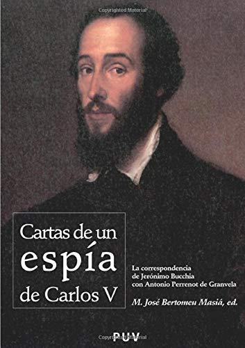 Cartas de un espía de Carlos V: La correspondencia de Jerónimo Bucchia con Antonio Perrenot de Granvela: 63