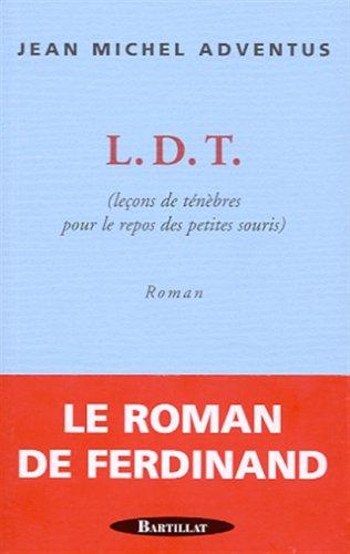 L.D.T : leçons de ténèbres pour le repos des petites souris PDF Books