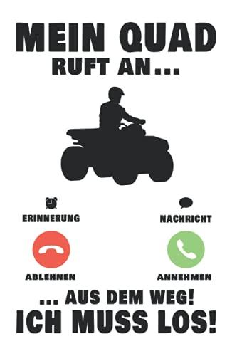 Quadfahrer Notizbuch: Mein Quad ruft an ATV Quadfahrer Biker 4x4 / 6x9 Zoll / 120 karierte Seiten Seiten