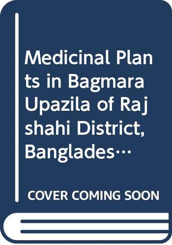 Medicinal Plants in Bagmara Upazila of Rajshahi District, Bangladesh: Herbal Medicines Used by the Local People in Bagmara Upazila of Rajshahi District, Bangladesh
