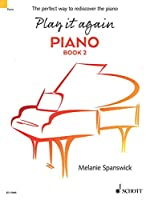 Play It Again 2: Piano: the Perfect Way to Rediscover the Piano