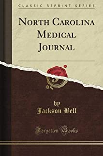 North Carolina Medical Journal (Classic Reprint)