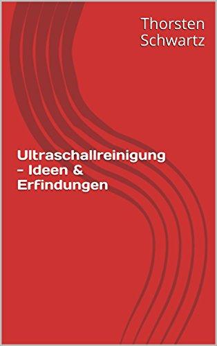 Ultraschallreinigung - Ideen & Erfindungen