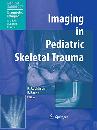 Imaging in Pediatric Skeletal Trauma: Techniques and Applications (Medical Radiology)