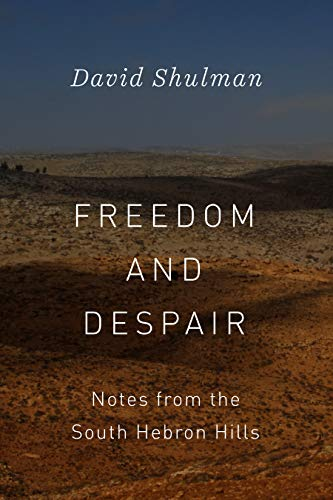 Freedom and Despair: Notes from the South Hebron Hills (English Edition)