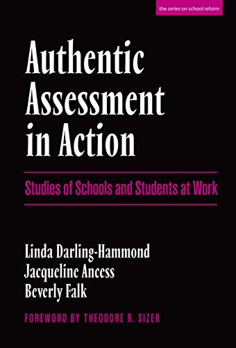 Authentic Assessment In Action Studies Of Schools And Students At Work The Series On School Reform Series