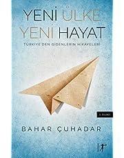 Yeni Ülke Yeni Hayat: Türkiye'den Gidenlerin Hikayeleri: Türkiye'den Gidenlerin Hikayeleri