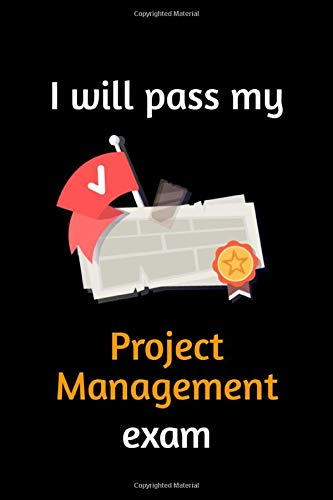 I will pass my Project Management exam: Lined Notebook
