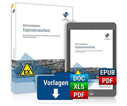 Prüfhandbuch Explosionsschutz: Geräte, Maschinen und Anlagen in EX-Bereichen rechtssicher betreiben, prüfen und instandhalten