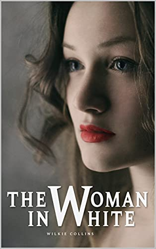 The Woman in White of Wilkie Collins: With original illustrations (English Edition)