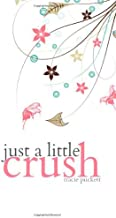 Just a Little Crush