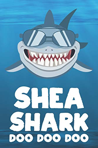 Shea - Shark Doo Doo Doo: Blank Ruled Name Personalized & Customized Shark Notebook Journal for Boys & Men. Funny Sharks Desk Accessories Item for ... Supplies, Birthday & Christmas Gift for Men.