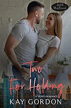 Two For Holding (425 Madison Avenue Book 4) by [Kay Gordon]