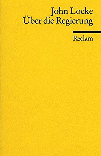 Über die Regierung: The Second Treatise of Government (Reclams Universal-Bibliothek)