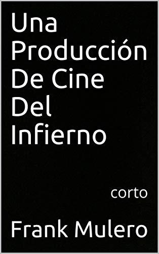 Una Producción De Cine Del Infierno: corto