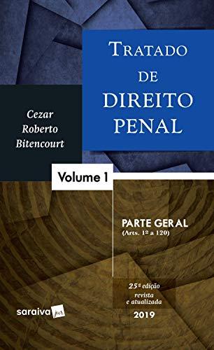 Tratado de direito penal : Parte geral - 25ª edição de 2019: Volume 1