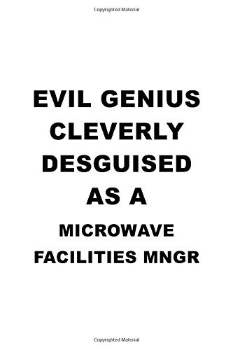 Evil Genius Cleverly Desguised As A Microwave Facilities Mngr: Best Microwave Facilities Mngr Notebook, Microwave Facilities Managing/Organizer ... | 6 x 9 Compact Size, 109 Blank Lined Pages