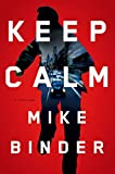 Keep Calm: A Thriller (English Edition)