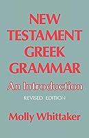 New Testament Greek Grammar