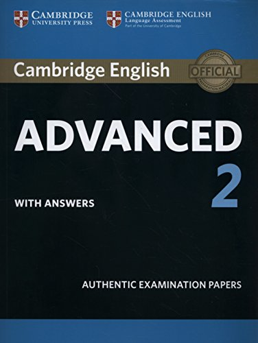 Cambridge English Advanced 2 Student's Book with answers: Authentic Examination Papers [Lingua inglese]: Vol. 2