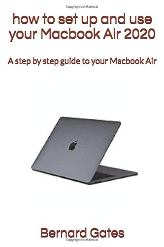 how to set up and use your Macbook Air 2020: A step by step guide to your Macbook Air