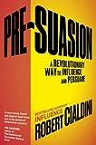 Pre-Suasion : A Revolutionary Way to Influence and Persuade(Hardback) - 2016 Edition