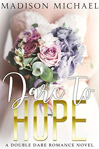Dare to Hope: A Double Dare Romance by [Madison Michael]