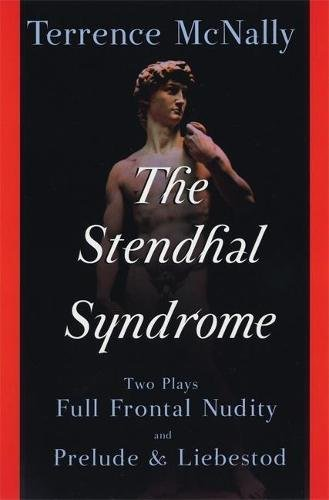 Stendhal Syndrome: Two Plays: Full Frontal Nudity and Prelude and Liebestod