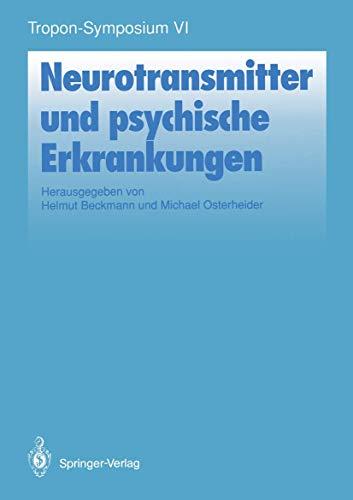 Neurotransmitter und psychische Erkankungen (Bayer-ZNS-Symposium) (German Edition) (Bayer-ZNS-Symposium (6), Band 6)