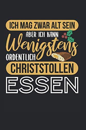 Alt Aber Ich Kann Ordentlich Christstollen Essen: Christstollen & Weihnachtsmarkt Notizbuch 6'x9' Thüringer Geschenk Für Marzipanstollen & Weihnachtsstollen