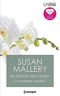En el fondo del corazón - La amante cautiva par Susan Mallery