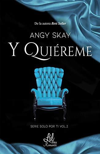 Y quiéreme (Solo por ti nº 2) de Angy Skay