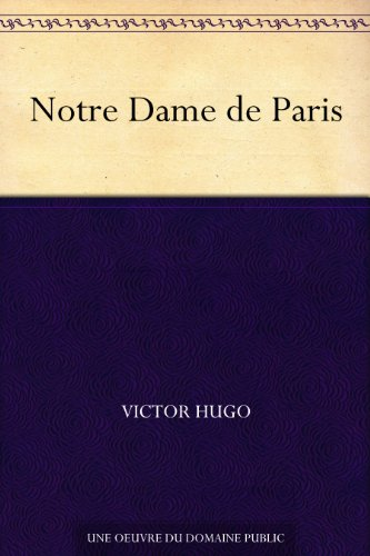 Notre Dame de Paris (French Edition)