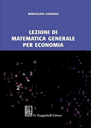 Lezioni di matematica generale per economia