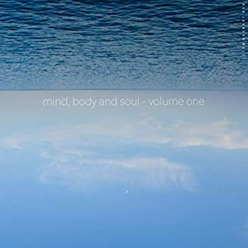 mind, body and soul – vol. one