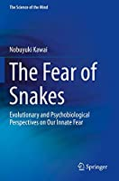 The Fear of Snakes: Evolutionary and Psychobiological Perspectives on Our Innate Fear (The Science of the Mind)