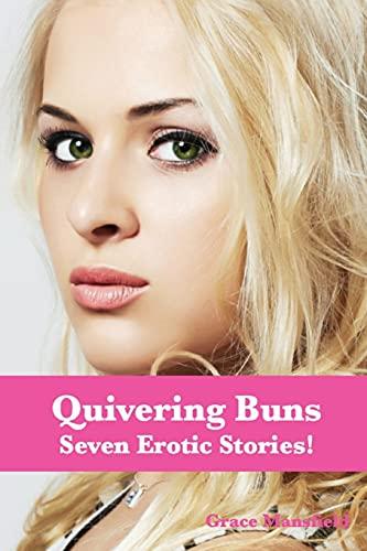 Quivering Buns: Seven Erotic Stories