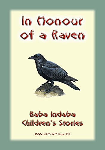 IN HONOUR OF A RAVEN - An Italian Children's Tale: Baba Indaba Children's Stories - Issue 150 (English Edition)