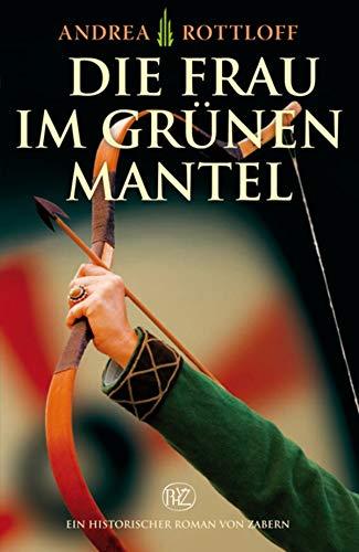 Die Frau im grünen Mantel (Historische Romane von Zabern)