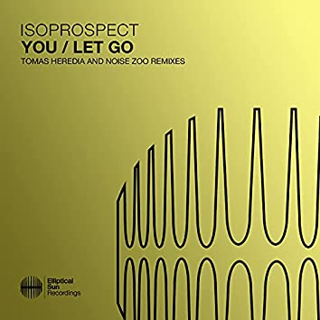 You / Let Go (Tomas Heredia and Noise Zoo Remixes)