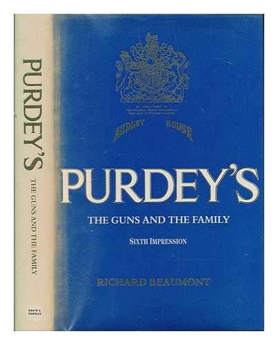 Purdey's : the guns and the family / Richard Beaumont