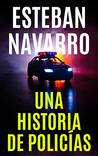 UNA HISTORIA DE POLICÍAS
