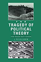 The Tragedy of Political Theory