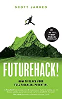 FutureHack!: How To Reach Your Full Financial Potential