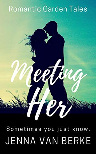 Meeting Her: A Romantic Short Story (Romantic Garden Tales Book 0) (English Edition)