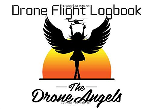 The drone Angels - Drone Flight Log Book: An Easy-Use Drone Flight Logbook With Space For 1200 Flights - Log Your Drone Pilot Experience Like a Pro!