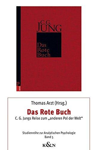 """Das Rote Buch: C. G. Jungs Reise zum """"anderen Pol der Welt"""" Editorial Board: Friedrich Gaede und Bruno Müller-Oerlinghausen (Studien zur Analytischen Psychologie)"""